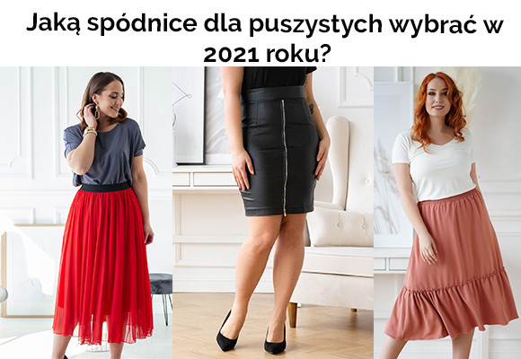 Jaką spódnice dla puszystych wybrać w 2021 roku?